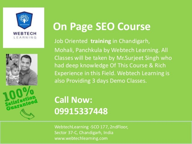 On Page SEO Course Job Oriented training in Chandigarh, Mohali, Panchkula by Webtech Learning. All Classes will be taken b...