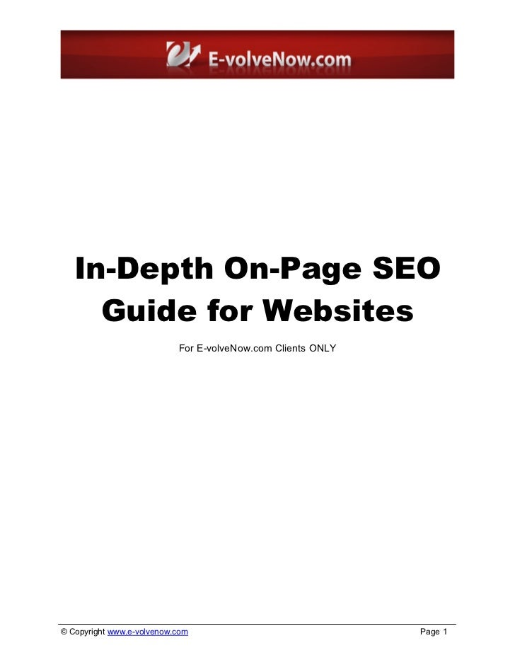 In-Depth On-Page SEO     Guide for Websites                           For E-volveNow.com Clients ONLY© Copyright www.e-vol...