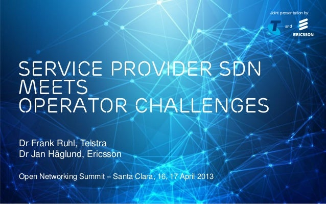 Jointly presented by Telstra Corporation Limited and Ericsson AB in Santa Clara on 16-17 April 2013 Joint presentation by:...