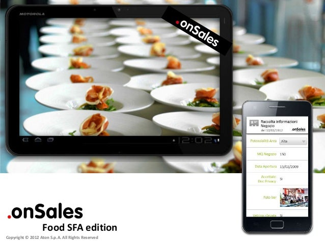 Copyright © 2012 Aton S.p.A. All Rights ReservedFood SFA edition