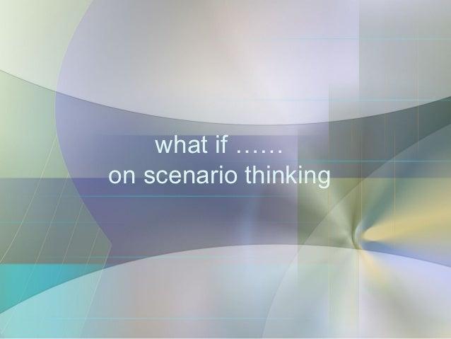 On scenario thinking