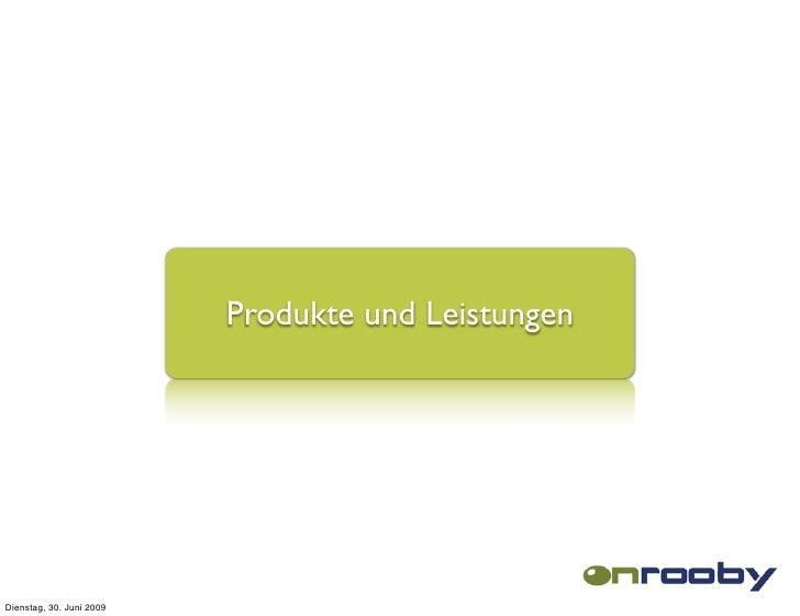 Produkte und Leistungen     Dienstag, 30. Juni 2009