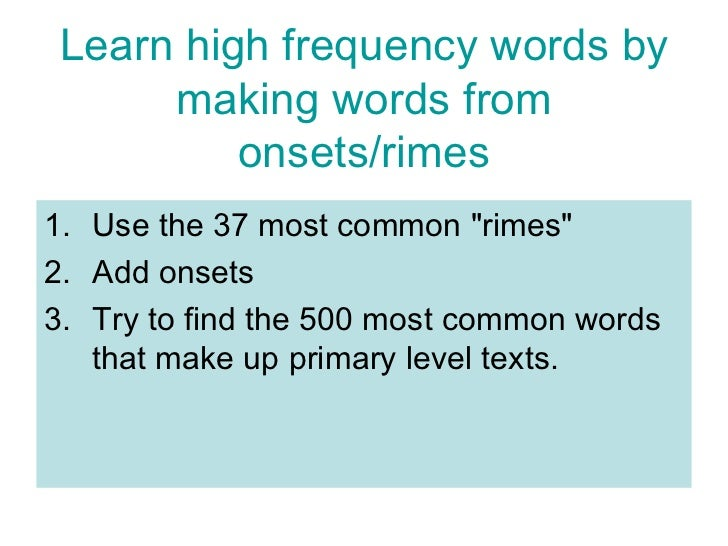 "Learn high frequency words by making words from onsets/rimes <ul><li>Use the 37 most common ""rimes"" </li></ul><u..."
