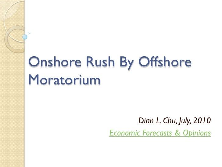 Onshore Rush by Offshore Moratorium