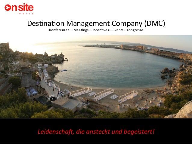 Des$na$on  Management  Company  (DMC)   Konferenzen  –  Mee$ngs  –  Incen$ves  –  Events  -‐  Kon...