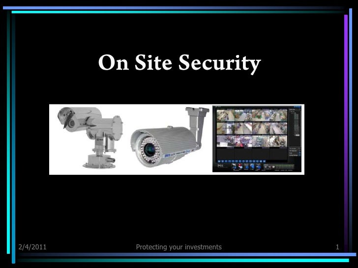 2/2/2011<br />Protecting your investments<br />1<br />On Site Security<br />