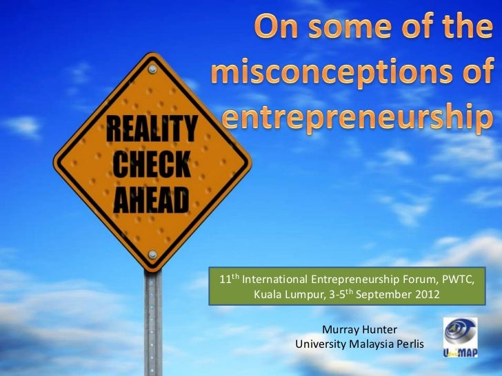 11th International Entrepreneurship Forum, PWTC,        Kuala Lumpur, 3-5th September 2012                   Murray Hunter...