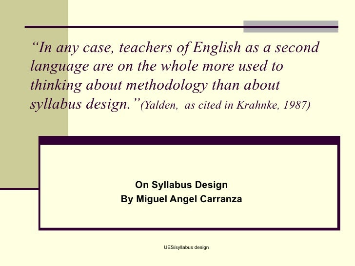 """ In any case, teachers of English as a second language are on the whole more used to thinking about methodology than abou..."