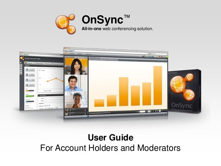 OnSync™<br />All-in-one web conferencing solution.<br />User Guide<br />For Account Holders and Moderators<br />