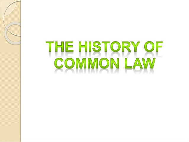 The history of Common Law