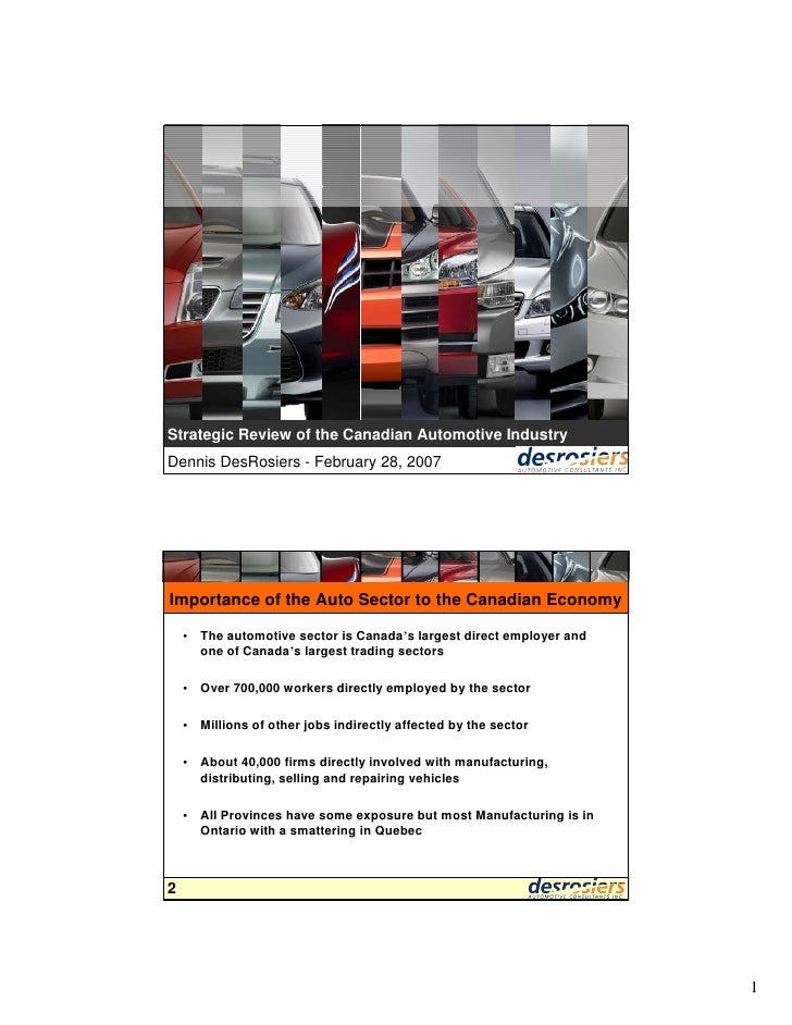 Strategic Review of the Canadian Automotive Industry Dennis DesRosiers - February 28, 2007     Importance of the Auto Sect...