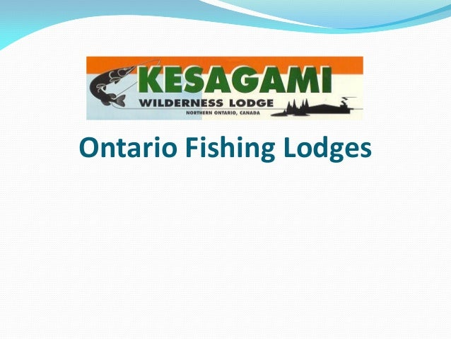 Ontario fishing lodges for Ontario canada fishing resorts