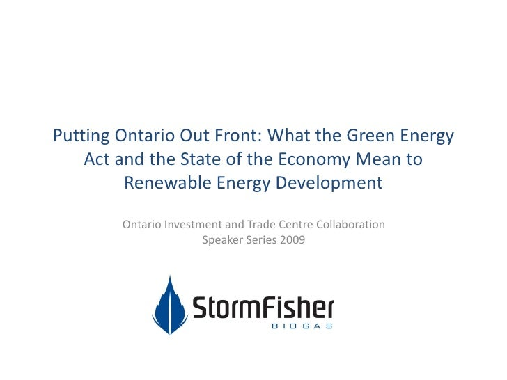 Putting Ontario Out Front: What the Green Energy     Act and the State of the Economy Mean to          Renewable Energy De...