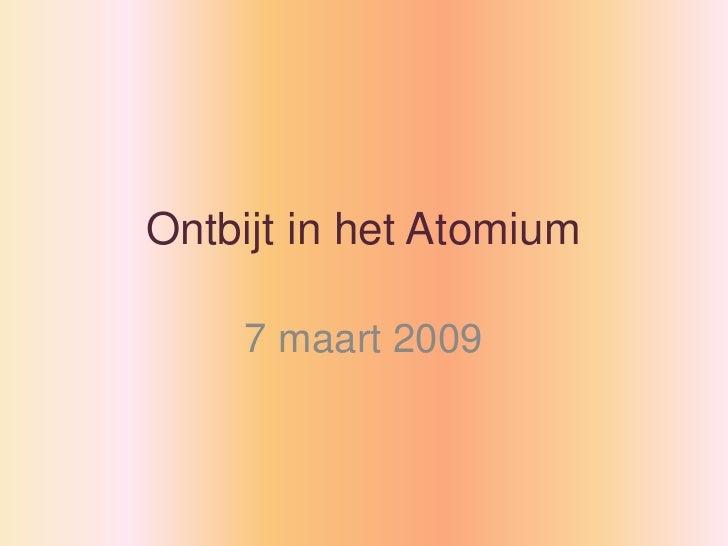 Ontbijt in het Atomium      7 maart 2009