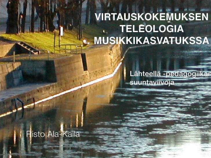 Virtauskokemuksen teleologia musiikkikasvatuksessa