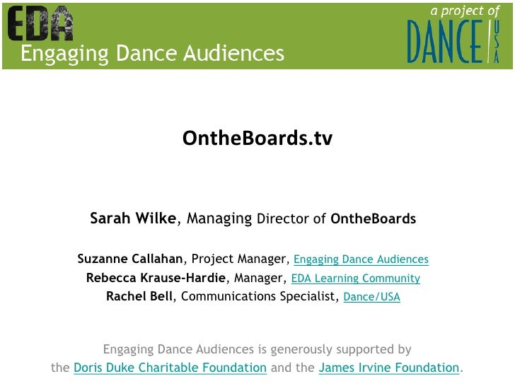 OntheBoards.tv      Sarah Wilke, Managing Director of OntheBoards    Suzanne Callahan, Project Manager, Engaging Dance Aud...