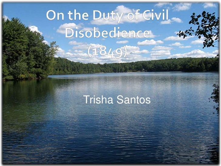 On the Duty of Civil Disobedience(1849)<br />Trisha Santos<br />