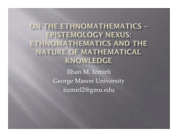 On the ethnomathematics � epistemology nexus
