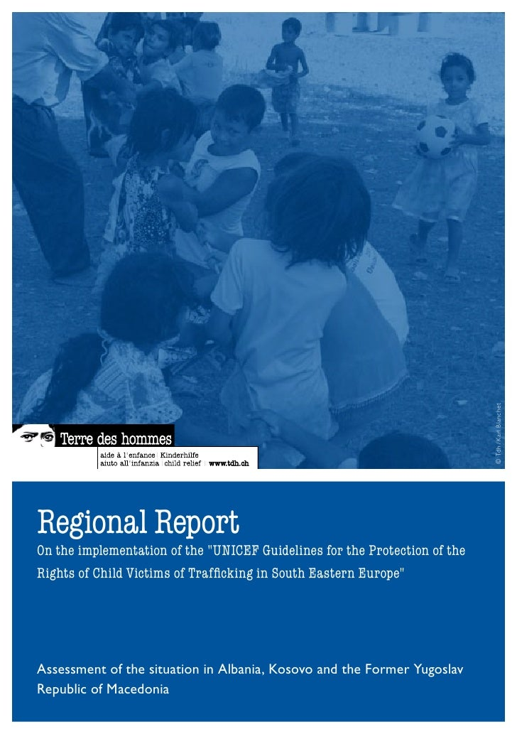 "© Tdh / Karl Blanchet    Regional Report On the implementation of the ""UNICEF Guidelines for the Protection of the Rights ..."