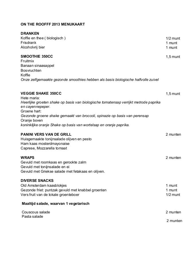 ON THE ROOFFF 2013 MENUKAART DRANKEN Koffie en thee ( biologisch ) 1/2 munt Frisdrank 1 munt Alcoholvrij bier 1 munt SMOOT...