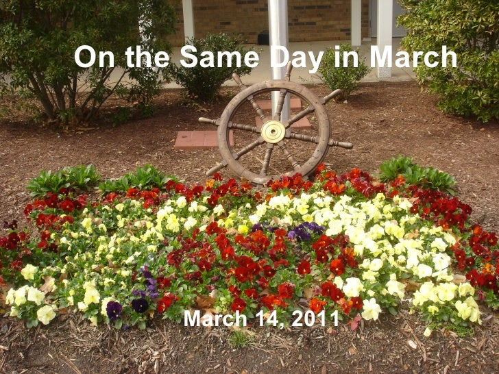 On the Same Day in March March 14, 2011