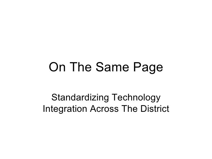 On The Same Page Standardizing Technology Integration Across The District