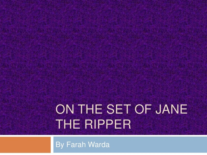 ON THE SET OF JANETHE RIPPERBy Farah Warda