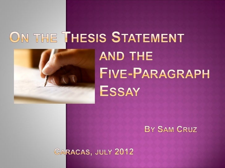 On the Thesis Statement and the Five-Paragraph Essay