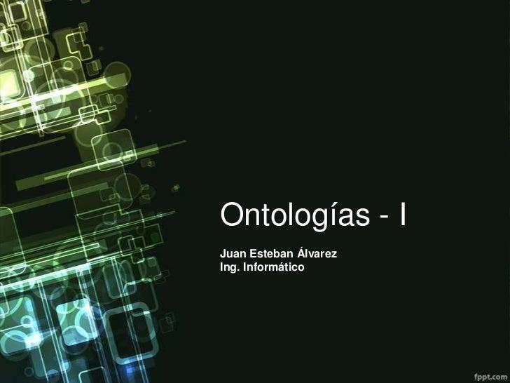 Ontologías - IJuan Esteban ÁlvarezIng. Informático