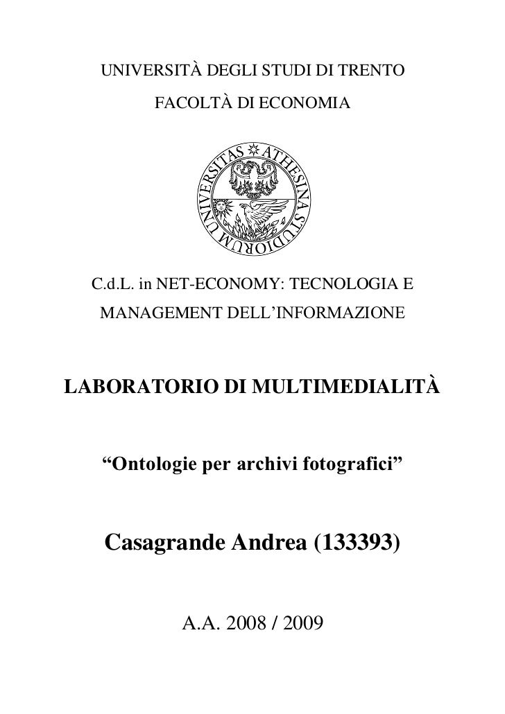 """UNIVERSITÀ DEGLI STUDI DI TRENTO         FACOLTÀ DI ECONOMIA  C.d.L. in NET-ECONOMY: TECNOLOGIA E  MANAGEMENT DELL""""INFORMA..."""