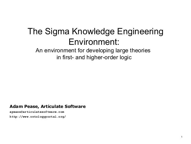 The Sigma Knowledge Engineering                  Environment:             An environment for developing large theories    ...