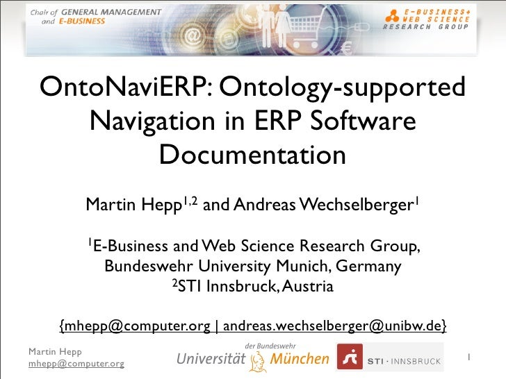 OntoNaviERP: Ontology-supported     Navigation in ERP Software          Documentation           Martin Hepp1,2 and Andreas...