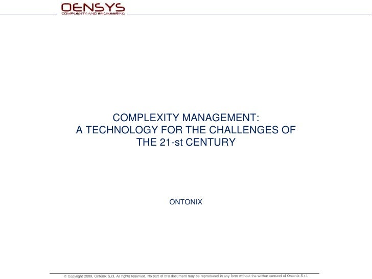 COMPLEXITY MANAGEMENT:A TECHNOLOGY FOR THE CHALLENGES OF THE 21-st CENTURY ONTONIX<br />