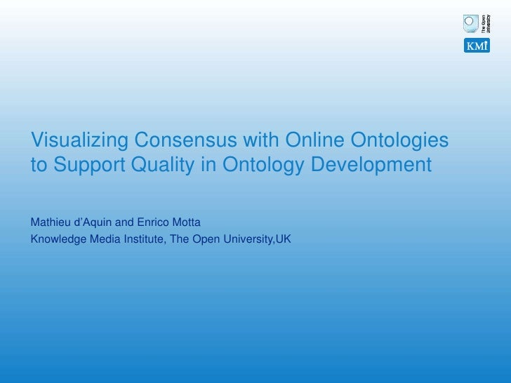 Visualizing Consensus with Online Ontologies to Support Quality in Ontology Development<br />Mathieu d'Aquin and Enrico Mo...
