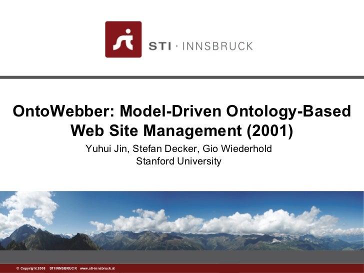 OntoWebber: Model-Driven Ontology-Based      Web Site Management (2001)                                    Yuhui Jin, Stef...