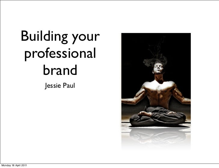 Building your              professional                  brand Thyself!                  Marketer, Brand                  ...