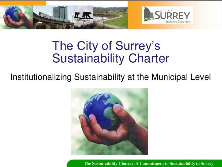 The City of Surrey's            Sustainability Charter Institutionalizing Sustainability at the Municipal Level           ...