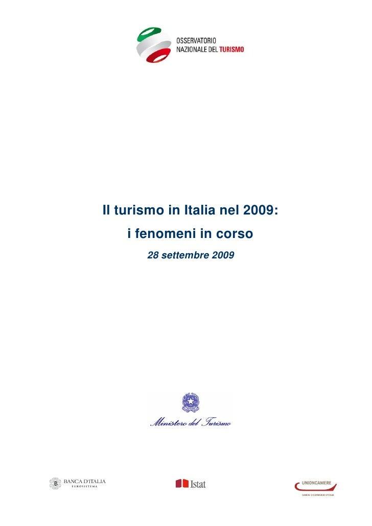 Il turismo in Italia nel 2009:     i fenomeni in corso        28 settembre 2009