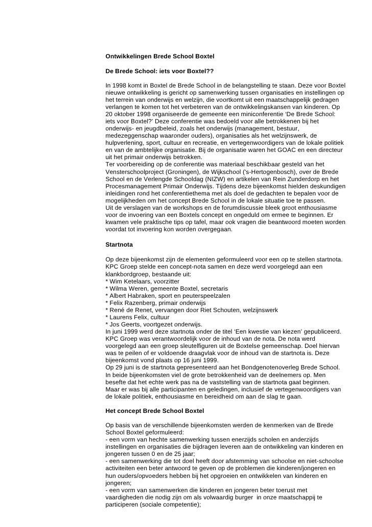 Ontwikkelingen Brede School Boxtel  De Brede School: iets voor Boxtel??  In 1998 komt in Boxtel de Brede School in de bela...