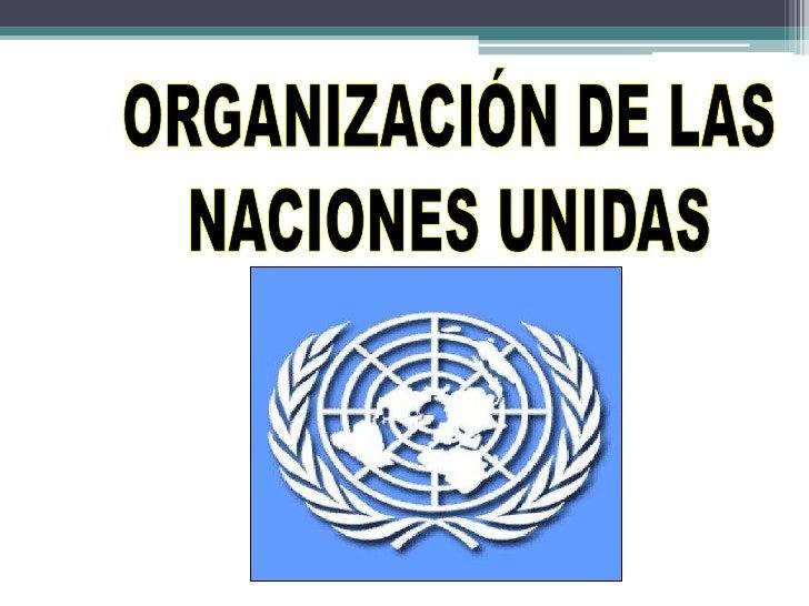 ORGANIZACIÓN DE LAS<br />NACIONES UNIDAS<br />