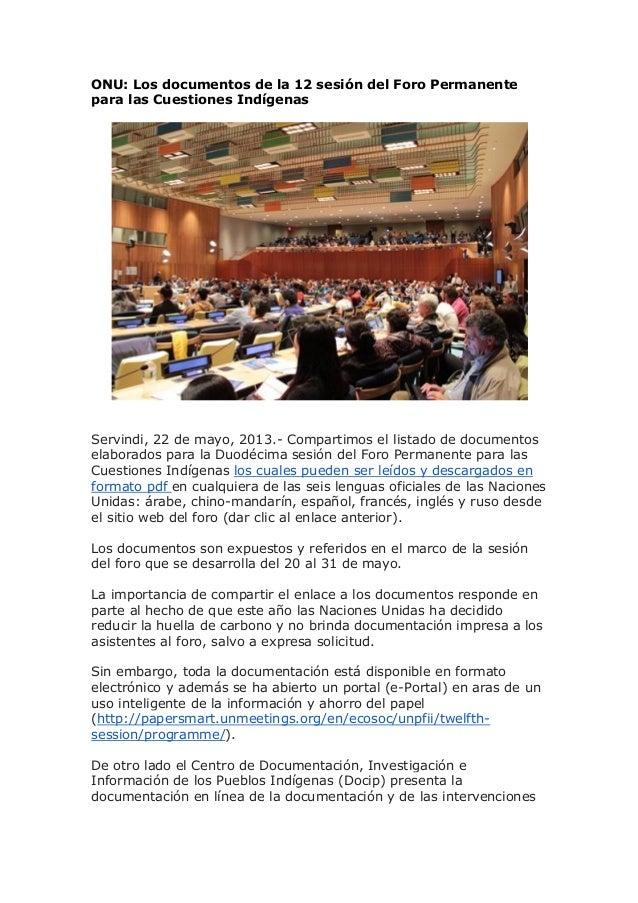 ONU: Los documentos de la 12 sesión del Foro Permanentepara las Cuestiones IndígenasServindi, 22 de mayo, 2013.- Compartim...