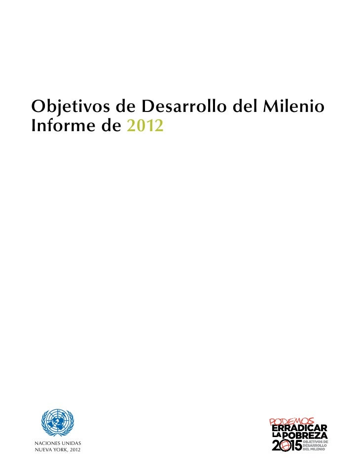 Objetivos de Desarrollo del MilenioInforme de 2012 asdfNACIONES UNIDASNUEVA York, 2012