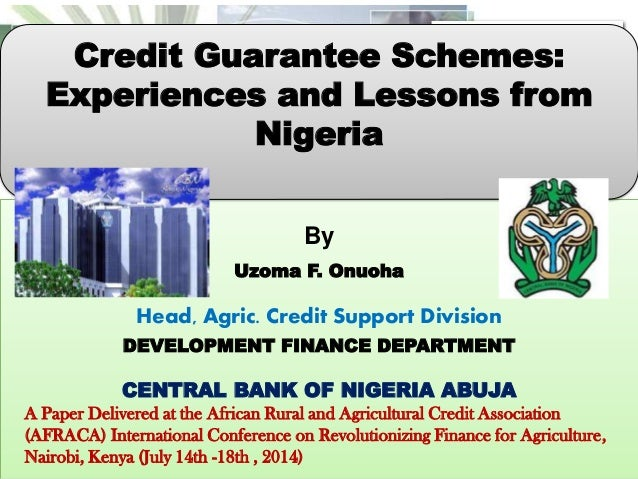 By Uzoma F. Onuoha Head, Agric. Credit Support Division DEVELOPMENT FINANCE DEPARTMENT CENTRAL BANK OF NIGERIA ABUJA A Pap...