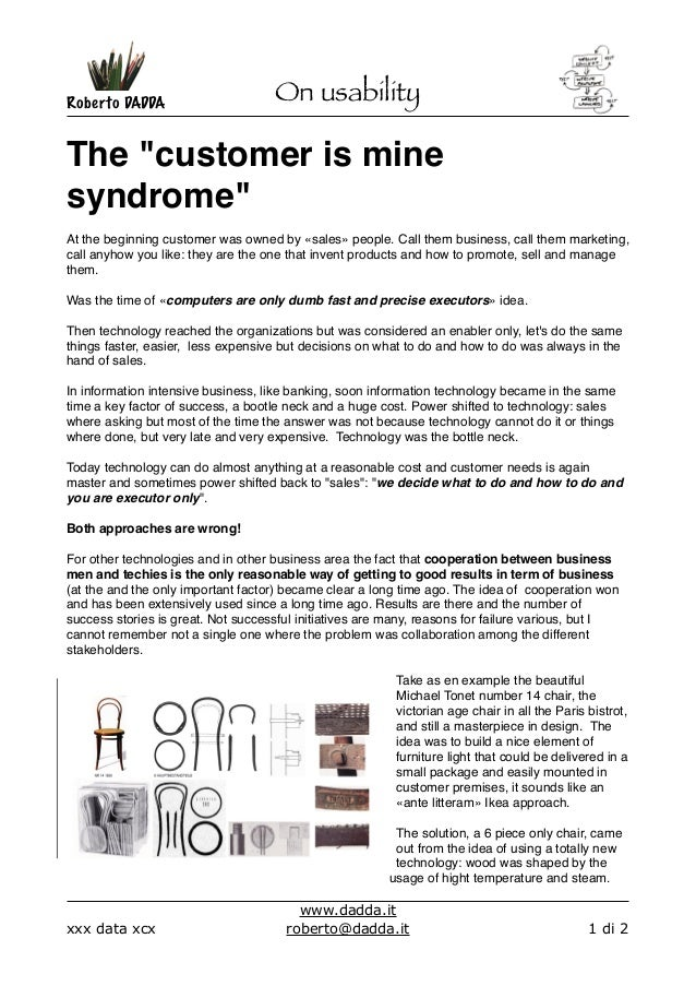 "Roberto DADDA  On usability  The ""customer is mine syndrome""  At the beginning customer was owned by «sales» people. Call ..."
