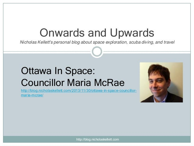 Onwards and Upwards Nicholas Kellett's personal blog about space exploration, scuba diving, and travel  Ottawa In Space: C...