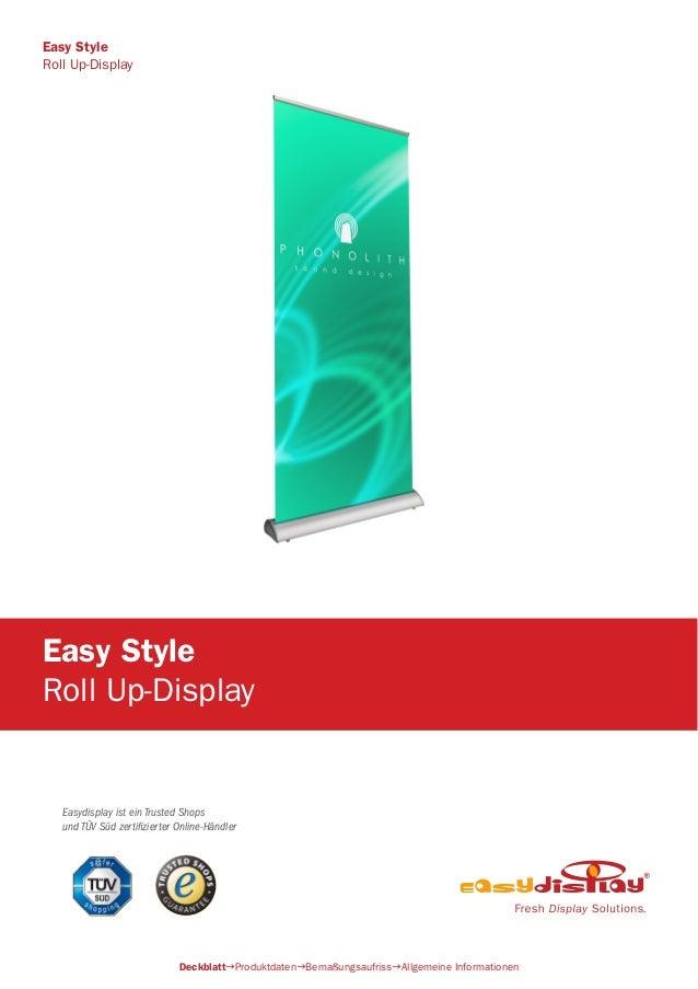 Easydisplay ist ein Trusted Shops und TÜV Süd zertifizierter Online-Händler Easy Style Roll Up-Display DeckblattProduktda...