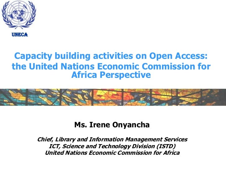 UNECA Capacity building activities on Open Access:the United Nations Economic Commission for              Africa Perspecti...