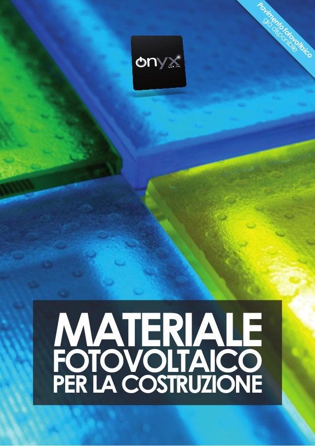 Pavim ento fotovoltaico già disponibile FOTOVOLTAICO MATERIALE PERLACOSTRUZIONE