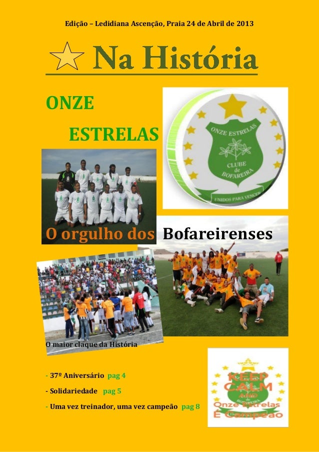 Edição – Ledidiana Ascenção, Praia 24 de Abril de 20131ONZEESTRELASO orgulho dos BofareirensesO maior claque da História- ...