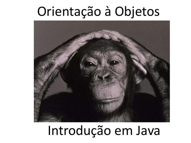 Orientação à Objetos  Bruno Silva  Introdução em Java